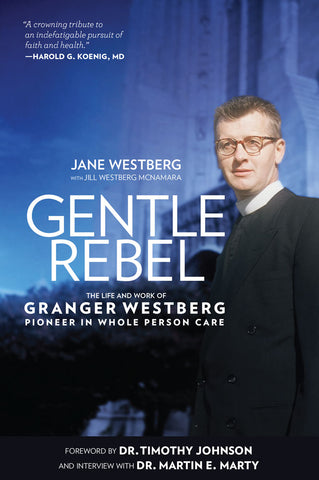 Gentle Rebel: The Life and Work of Granger Westberg