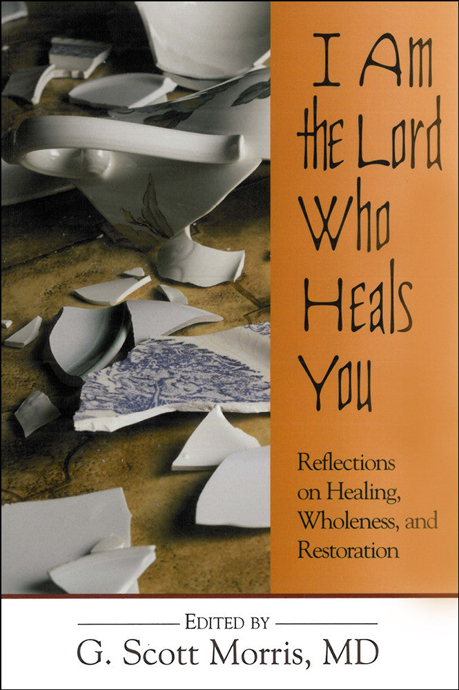 I Am the Lord Who Heals You