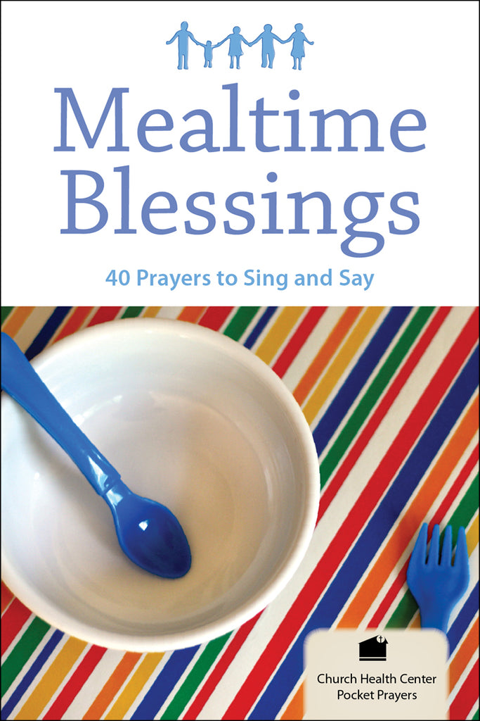 Mealtime Blessings: 40 Prayers to Sing and Say