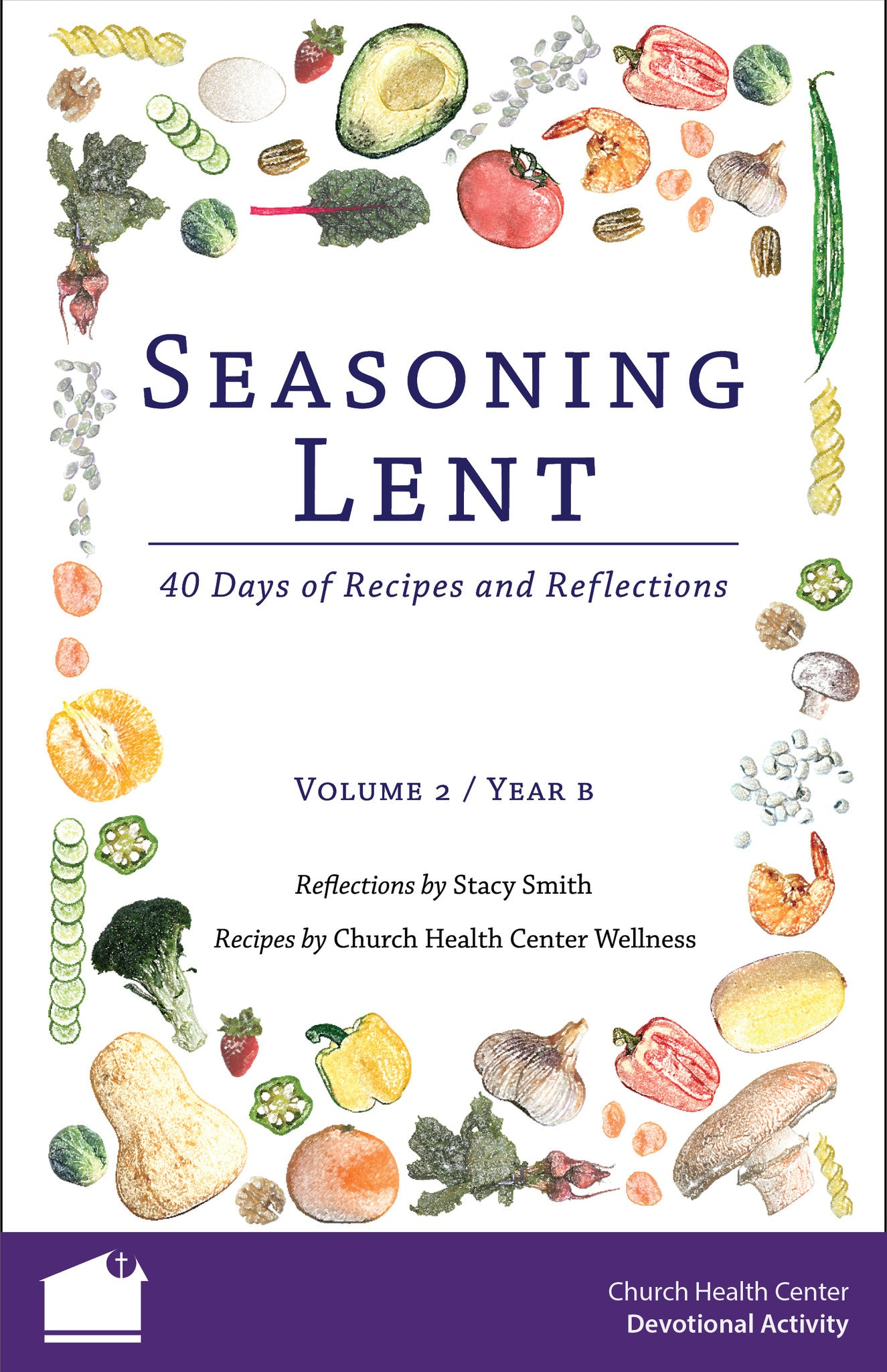 Seasoning Lent: 40 Days of Recipes and Reflections (Volume 1 / Year A)