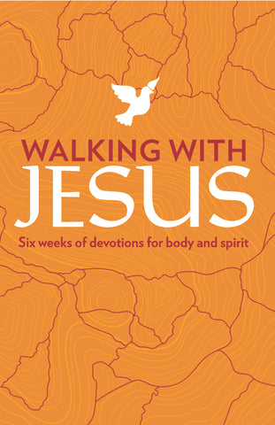 Walking with Jesus: Six Weeks of Devotions for Body and Spirit