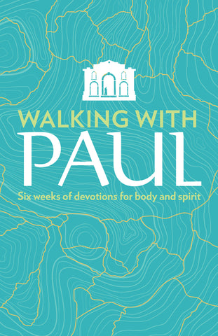 Walking with Paul: Six Weeks of Devotions for Body and Spirit