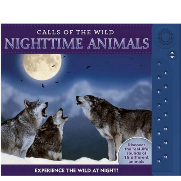 Calls of the Wild: Nighttime Animals (Experience the Wild at Night with Sounds)