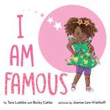 I Am Famous by Tara Luebbe