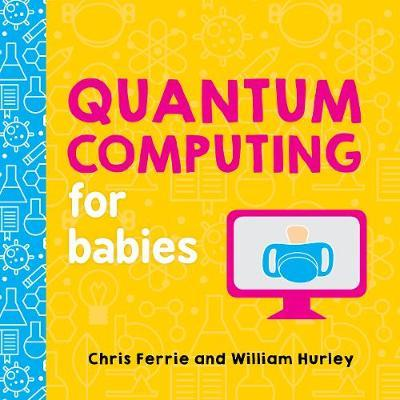 Quantum Computing for Babies (Board Book)
