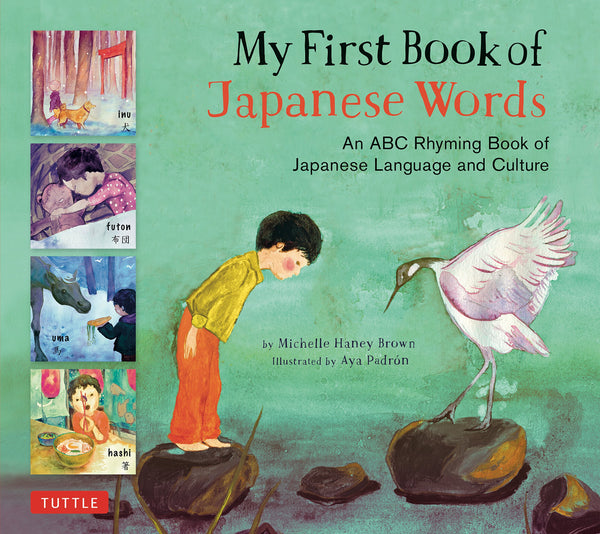 My First Book of Japanese Words: An ABC Rhyming Book of Japanese Language and Culture