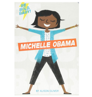 Copy of Be Bold, Baby: Michelle Obama (Board Book) by Alison Oliver