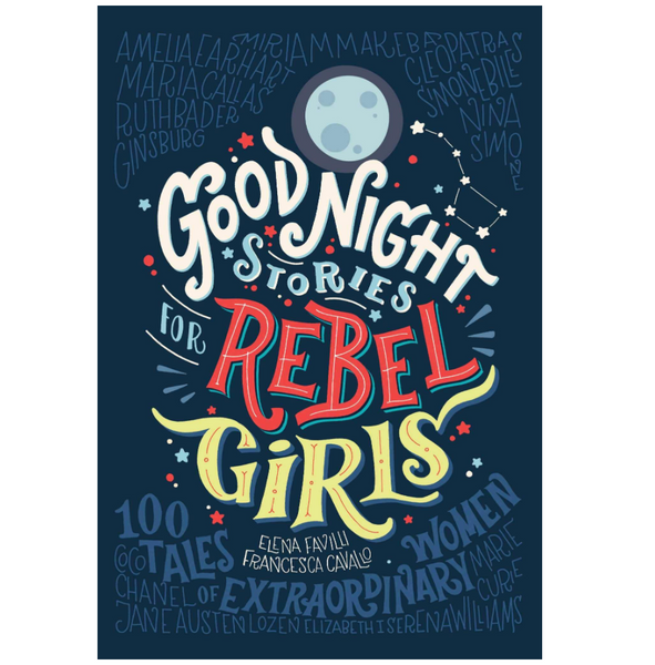 Good Night Stories for Rebel Girls: 100 Tales of Extraordinary Women (Volume 1)