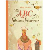The ABC of Fabulous Princesses, by Willy Puchner
