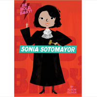 Be Bold, Baby: Sonia Sotomayor (Board Book) by Alison Oliver
