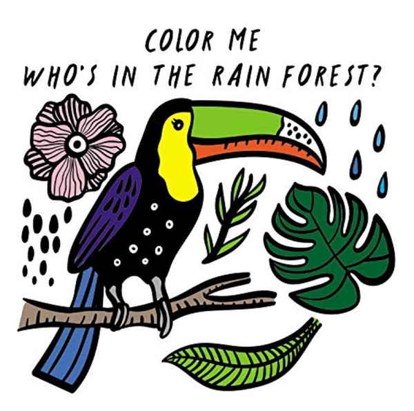 Bath Book: Color Me! Who's in the Rain Forest?