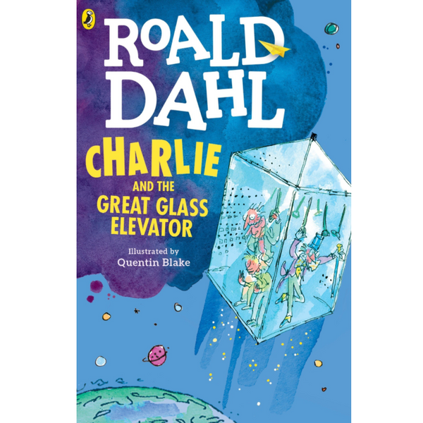 Charlie and the Great Glass Elevator, by Roald Dahl