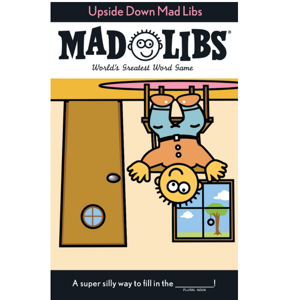 Mad Libs: Upside Down