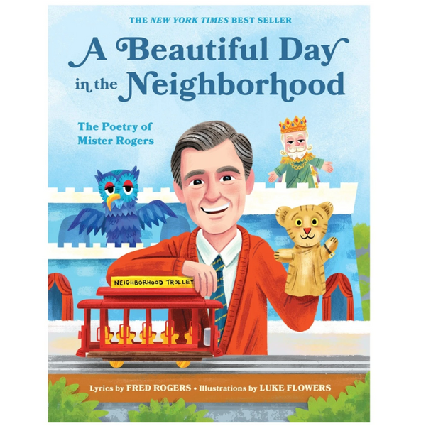 A Beautiful Day in the Neighborhood (The Poetry of Mister Rogers)