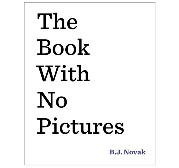 The Book with No Pictures, by B. J. Novak