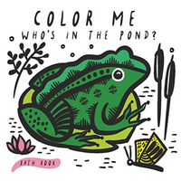 Color Me: Who's in the Pond? (Baby's First Bath Book)