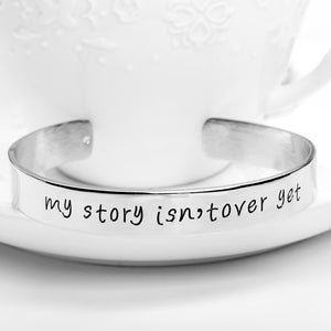 My Story Isn't Over Yet Engraved Bangle - Florence Scovel - 2