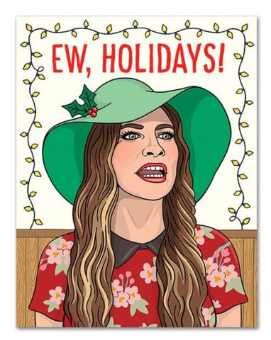 Greeting Card: Ew, Holidays!