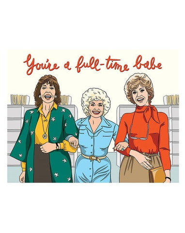 Greeting Card: You're A Full Time Babe