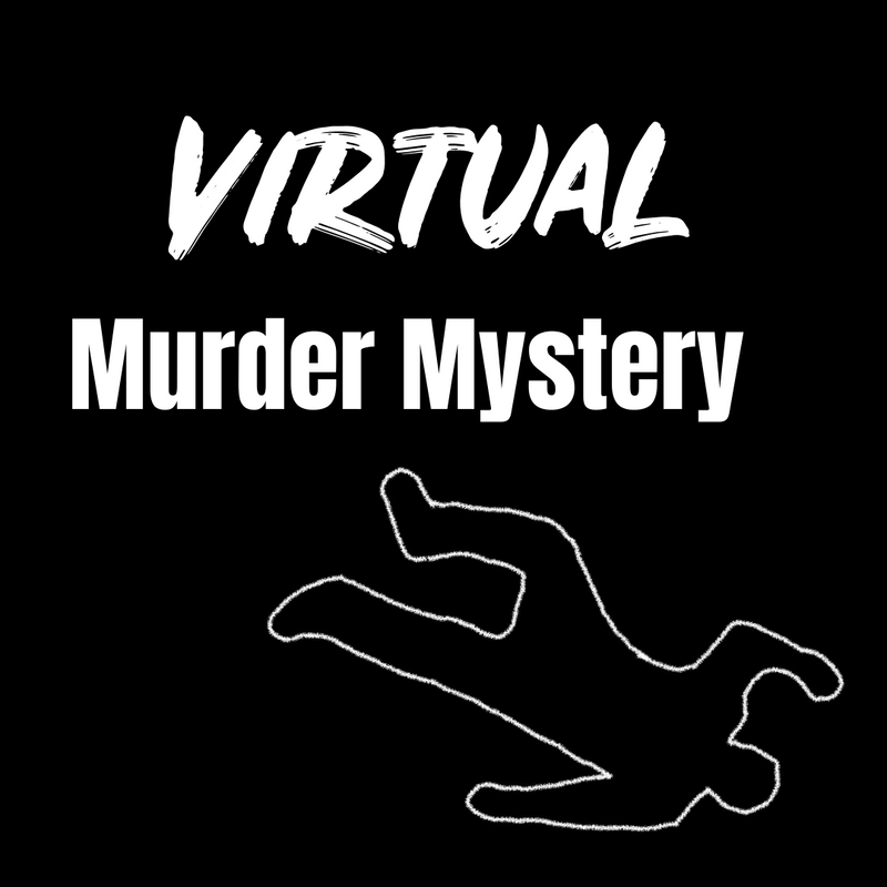 Virtual Murder Mystery Private Event For Katrina Aug 7th  8pm