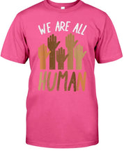 Load image into Gallery viewer, We are All Human Unisex  Shirt