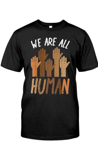 We are All Human Unisex  Shirt