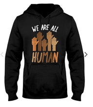 Load image into Gallery viewer, We Are All Human Hoodie
