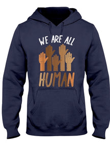 We Are All Human Hoodie