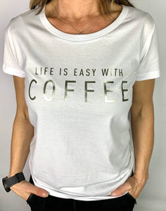 "T-Shirt "" LIVE IS EASY WITH COFFEE"""