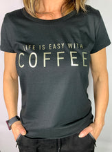 "Lade das Bild in den Galerie-Viewer, T-Shirt "" LIVE IS EASY WITH COFFEE"""