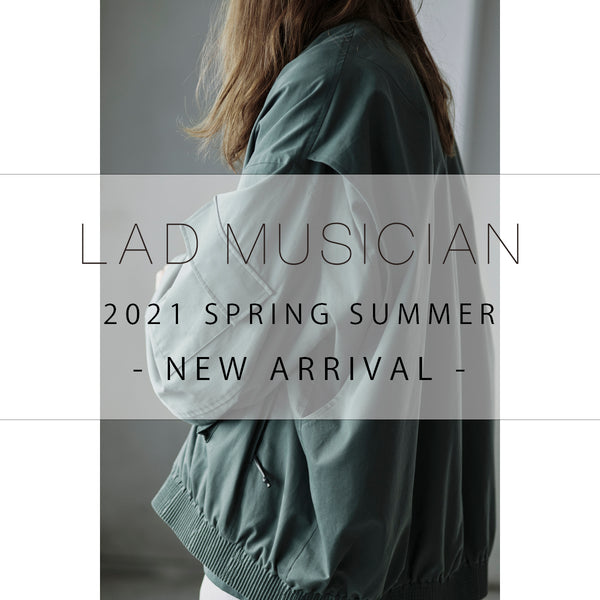 【NEW ARRIVAL】LAD MUSICIAN 21ss アウターアイテム etc...