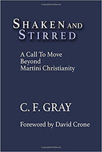 Load image into Gallery viewer, Shaken and Stirred: A Call to Move Beyond Martini Christianity - Mission Store