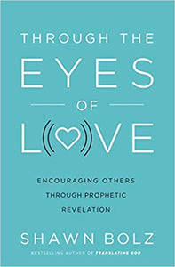 Through the Eyes of Love: Encouraging Others Through Prophetic Revelation - Mission Store