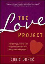 Load image into Gallery viewer, The Love Project: Transform Your World with Daily Intentional Love and Practical Encouragement (Hardcover) - Mission Store