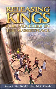 Releasing Kings For Ministry In The Marketplace - Mission Store