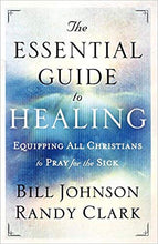 Load image into Gallery viewer, The Essential Guide to Healing: Equipping All Christians to Pray for the Sick - Mission Store