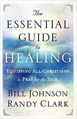 The Essential Guide to Healing: Equipping All Christians to Pray for the Sick - Mission Store