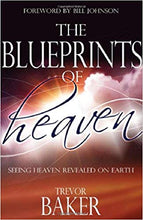 Load image into Gallery viewer, The Blueprints of Heaven: Seeing Heaven Revealed on Earth - Mission Store