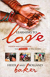 Learning To Love: Passion and compassion: the essence of the Gospel - Mission Store