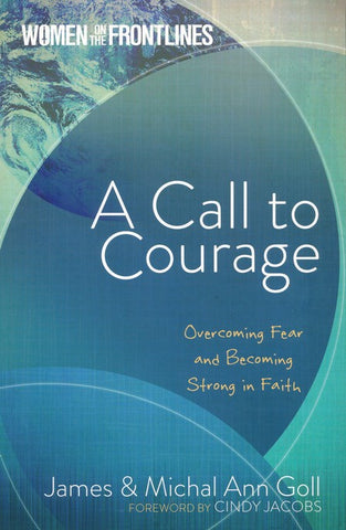 A Call to Courage: Overcoming Fear & Becoming Strong in Faith - Mission Store