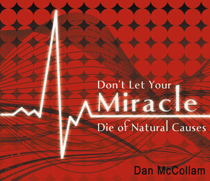 Don't Let Your Miracle Die of Natural Causes - Mission Store