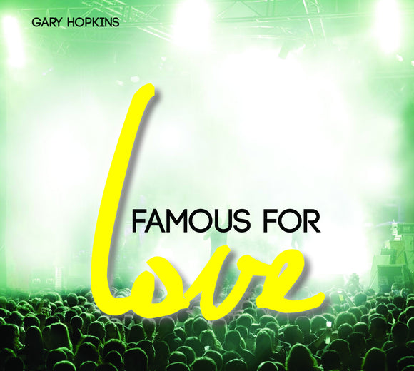 Famous for Love Hopkins