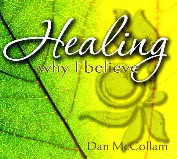 Healing Why I Believe McCollam