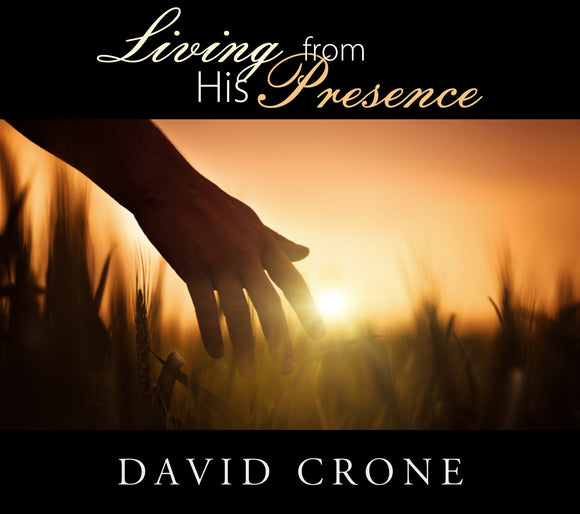 Living from His Presence Crone