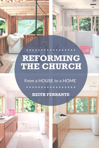 Reforming the Church Keith Ferrante