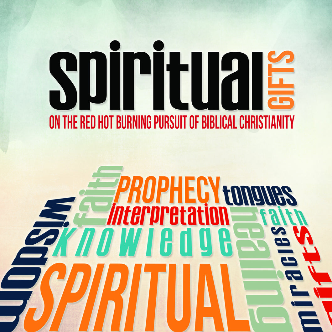 Spiritual Gifts -  On Red Hot Burning Pursuit of Biblical Christianity - Mission Store