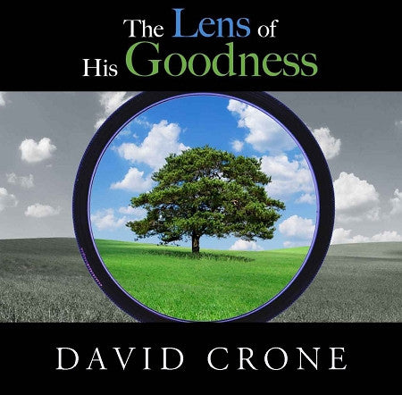 The Lens of His Goodness Crone