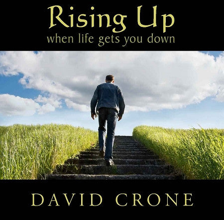 Rising Up When Life Gets You Down Crone