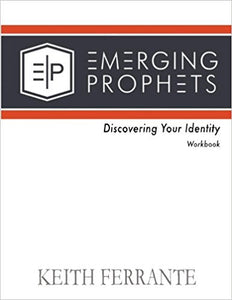 Emerging Prophets: Discovering Your Identity