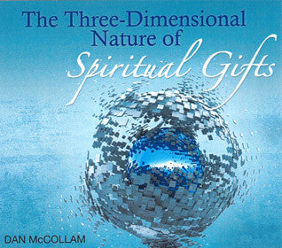 The Three-Dimensional Nature of Spiritual Gifts McCollam